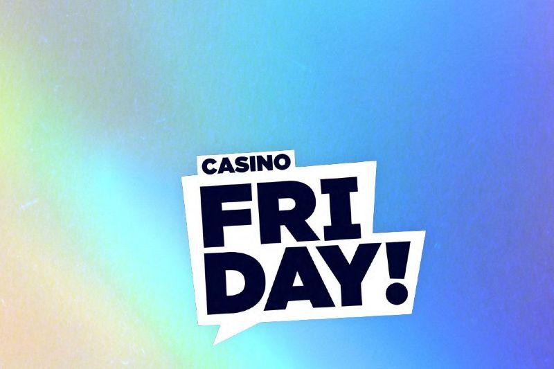 casino friday เปิดตัว 1 ตุลาคมนี้