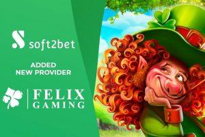 Soft2Bet ขยายการให้บริการสล็อตด้วยFelix